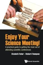 Enjoy Your Science Meeting!