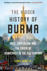 The Hidden History of Burma