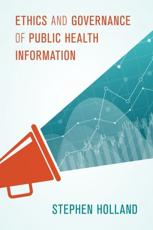 Ethics and Governance of Public Health Information
