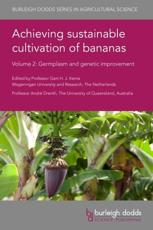 Achieving Sustainable Cultivation of Bananas. Volume 2 Germplasm and Genetic Improvement