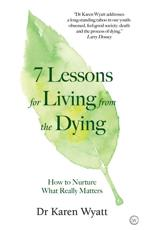 7 Lessons on Living from the Dying