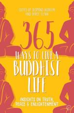 365 Ways to Live a Buddhist Life