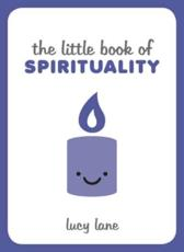 The Little Book of Spirituality