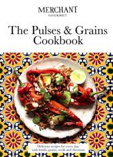 The Pulses & Grains Cookbook