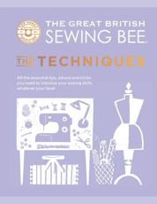 The Great British Sewing Bee. The Techniques