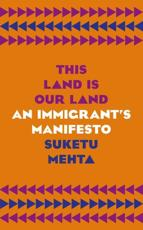This Land is Our Land: An Immigrant's Manifesto