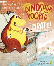 The Dinosaur That Pooped a Pirate!