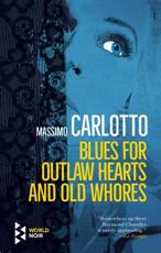 Blues for Outlaw Hearts and Old Whores