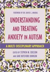 Understanding and Treating Anxiety in Autism