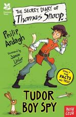 The Secret Diary of Thomas Snoop: Tudor Boy Spy