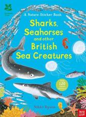 National Trust: Sharks, Seahorses and Other British Sea Creatures