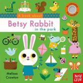 A Book About Betsy Rabbit in the Park