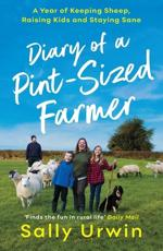 Diary of a Pint-Sized Farmer