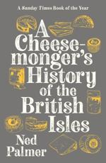 A Cheesemonger's History of the British Isles