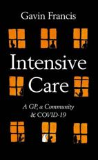 Intensive Care: A GP, A Community and Covid-19