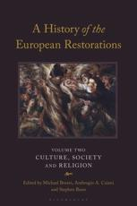 A History of the European Restorations. Volume Two Culture, Society and Religion
