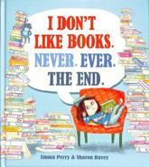 I Don't Like Books - Never, Ever, the End
