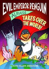 Evil Emperor Penguin Almost Takes Over the World!