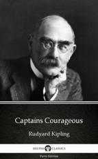 Captains Courageous by Rudyard Kipling - Delphi Classics (Illustrated)