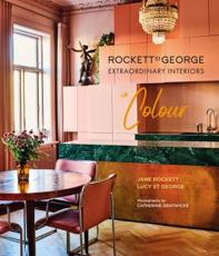 Rockett St George - Extraordinary Interiors in Colour