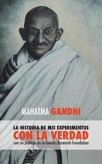 The Story of My Experiments with Truth: (Spanish)