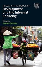 Research Handbook on Development and the Informal Economy