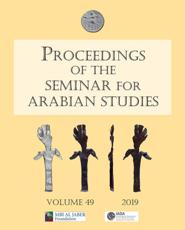 Proceedings of the Seminar for Arabian Studies Volume 49 2019