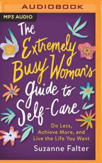 The Extremely Busy Woman's Guide to Self-Care