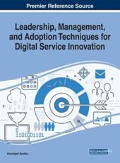 Leadership, Management, and Adoption Techniques for Digital Service Innovation
