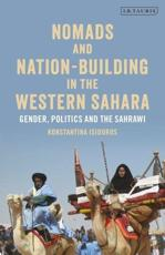 Nomads and Nation-Building in the Western Sahara