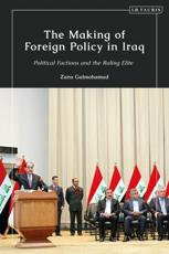 The Making of Foreign Policy in Iraq