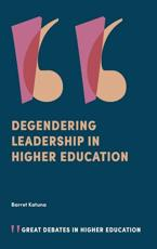 Degendering Leadership in Higher Education