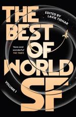 The Best of World SF. Volume 1