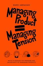 Managing Product, Managing Tension