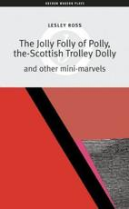 The Jolly Folly of Polly, the Scottish Trolley Dolly and Other Mini-Marvels