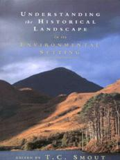 Understanding the Historical Landscape in Its Environmental Setting