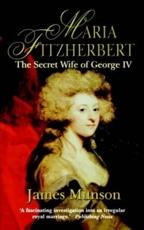 Maria Fitzherbert: The Secret Wife of George IV