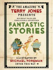 The Amazing Terry Jones Presents His Unbelieveable Adventures and Fantastic Stories