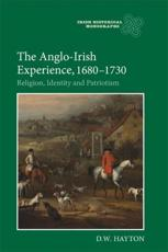 The Anglo-Irish Experience, 1680-1730