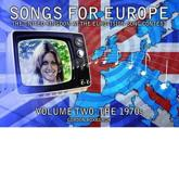Songs for Europe, the United Kingdom at the Eurovision Song Contest. Volume Two The 1970S
