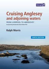 Cruising Anglesey and the Waters Between Liverpool & Aberdovey