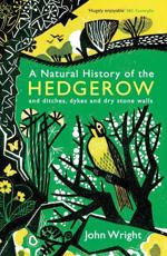 A Natural History of the Hedgerow and Ditches, Dykes and Dry Stone Walls