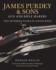 James Purdey & Sons, Gun and Rifle Makers