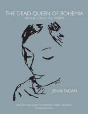 The Dead Queen of Bohemia: New and Collected Poetry