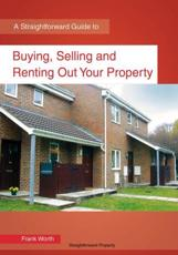 A Straightforward Guide to Buying, Selling and Renting Out Your Property