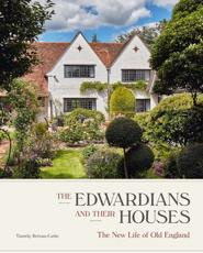 The Edwardians and Their Houses