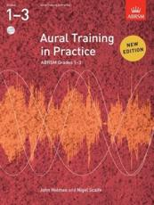Aural Training in Practice. ABRSM Grades 1-3