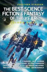 The Best Science Fiction and Fantasy of the Year. Volume 8
