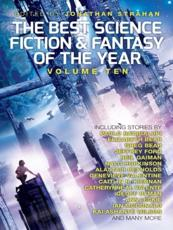The Best Science Fiction and Fantasy of the Year. Volume 10