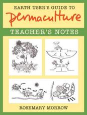 Earth user's guide to permaculture. Teacher's notes